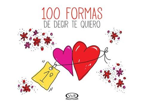 100 Formas De Decir Te Quiero