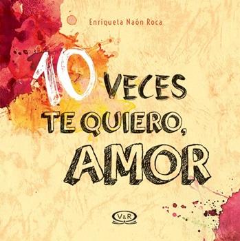 10 Veces Te Quiero, Amor