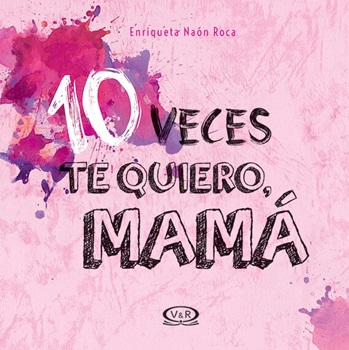 10 Veces Te Quiero, Mamµ
